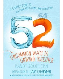 52 Uncommon Ways to Unwind Together