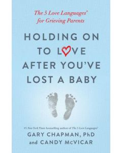 Holding on to Love After You've Lost a Baby