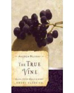 True Vine (Moody Classics)
