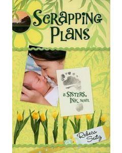 Sisters, Ink Sr #3-Scrapping Plans (Novel)
