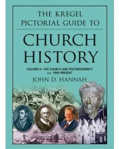 Kregel Pictorial Guide To Church History-Vol.6