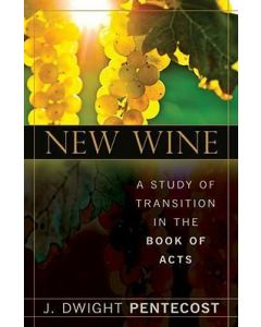 New Wine (A Study of Transition in Book of Acts)