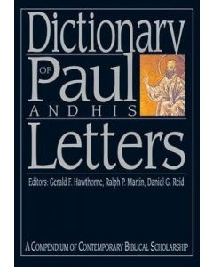 Dictionary Of Paul & His Letters