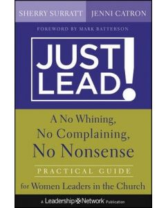 Just Lead!-No Whining, No Complaining