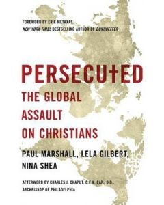 Persecuted-Global Assault On Christians