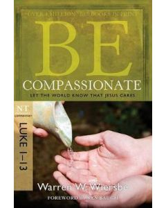 Be Compassionate (Luke 1-13, NT) - Updated