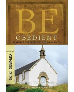 Be Obedient (Genesis 12-25) - Updated