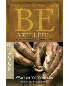 Be Skillful (Proverbs) - Updated