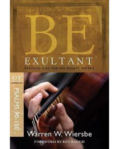 Be Exultant (Psalms 90-150) - Updated