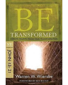 Be Transformed (John 13-21) - Updated