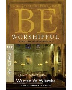 Be Worshipful (Psalms 1-89) - Updated