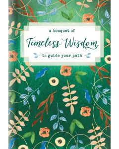 Bouquet of Timeless Wisdom to Guide Your Path, A