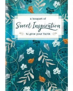 Bouquet of Sweet Inspiration to Grow Your Faith, A