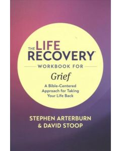 Life Recovery Workbook for Grief  The