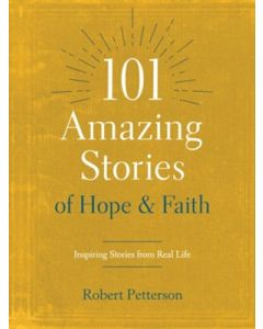 101 Amazing Stories of Hope and Faith