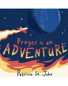 Prayer Is An Adventure