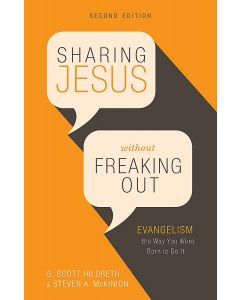Sharing Jesus Without Freaking Out-2nd Edn