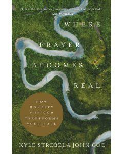 Where Prayer Becomes Real