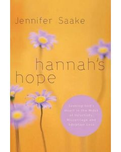 Hannah's Hope:InMidst of Infertility, Miscarriage