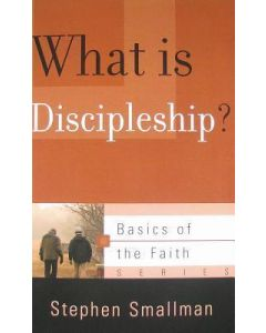 Basics of The Faith Sr-What Is Discipleship?