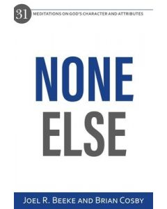None Else: 31 Meditations God's Character and Attributes