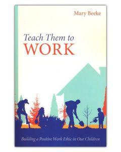 Teach Them to Work