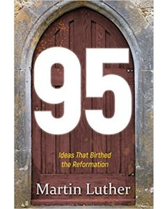 95: Ideas That Birthed The Reformation