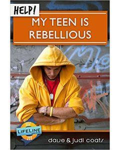 Help! My Teen is Rebellious (Booklet)