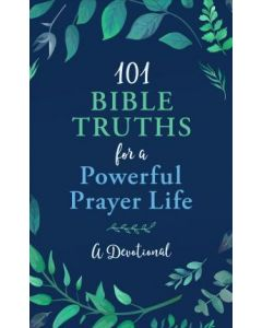 101 Bible Truths for a Powerful Prayer Life