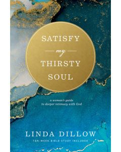 Satisfy My Thirsty Soul: A Woman's Guide