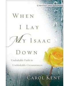 When I Lay My Isaac Down-Updated & Expanded + Jun 9