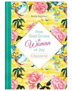 How God Grows a Woman of Joy