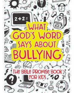 What God's Word Says about Bullying