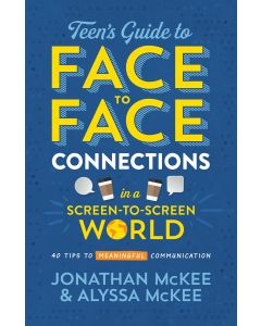 Teen's Guide to Face-To-Face Connections in a Screen-To-Screen World
