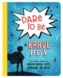 Dare to Be a Brave Boy Devotion, Ages 8-12+