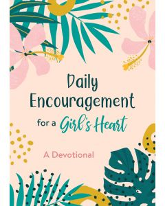 Daily Encouragement for a Girl's Heart, Ages 8-12