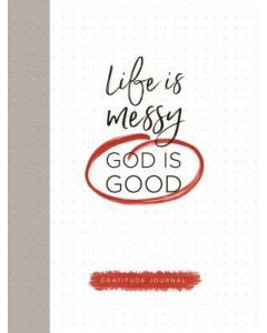 Journal-Life Is Messy (God Is Good) 93058