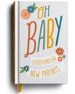Oh, Baby! Devotions for New Parents