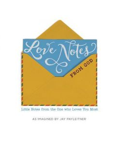 Love Notes From God,Jay Payleitner #71933