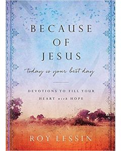 Because of Jesus, Today Is Your Best Day