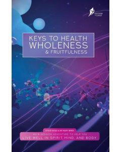 Keys to Health Wholeness & Fruitfulness