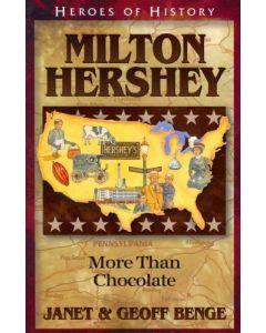 History of Heroes : Milton Hershey