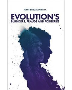 Evolution's Blunders  Frauds And forgeries