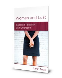 Women and Lust: Exposed, Forgiven and Embraced Booklet