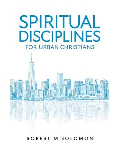 Spiritual Discipline for Urban Christians
