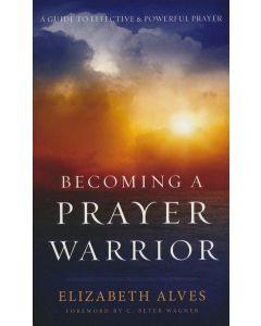 Becoming a Prayer Warrior-Repkg Edn +20 Oct