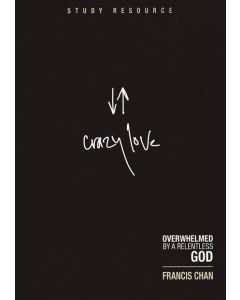 Crazy Love (DVD Study Resource)