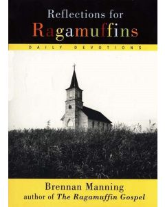Reflections For Ragamuffins (Daily Devotions)