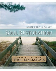 Soul Restoration: Hope for the Weary (Gift Book)