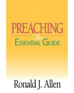 Preaching: An Essential Guide